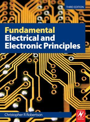 Fundamental Electrical and Electronic Principles By Robertson, Christopher R.