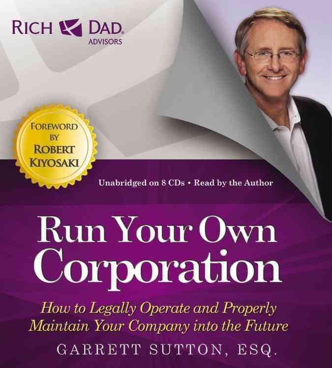 [CD] Rich Dad Advisors: Run Your Own Corporation By Sutton, Garrett/ Sutton, Garrett (NRT)