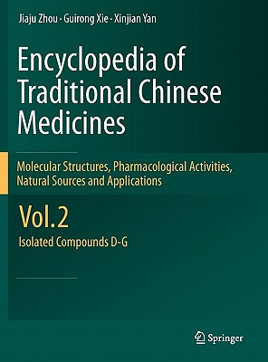Encyclopedia of Traditional Chinese Medicines - By Zhou, Jiaju/ Xie, Guirong/ Yan, Xinjian